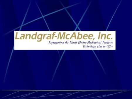Landgraf-McAbee Inc. is owned and operated by Doug Landgraf, CPMR. Founded in 1997, we are the fastest growing Electro-Mechanical representative firm.