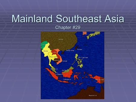 Mainland Southeast Asia Chapter #29. I. Natural Environments  A. Landforms & Rivers  Landform Regions? (3)  Major Rivers? (4)  Tonle Sap?