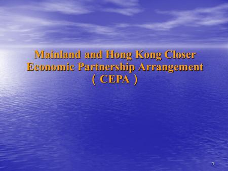11 Mainland and Hong Kong Closer Economic Partnership Arrangement ( CEPA )