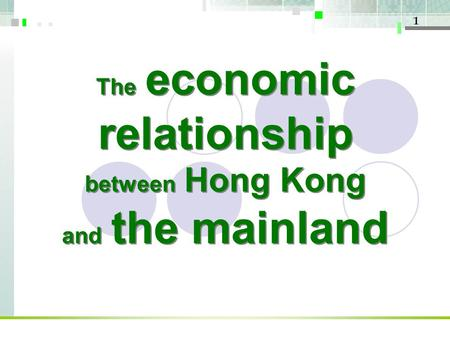 1 The economic relationship between Hong Kong and the mainland.