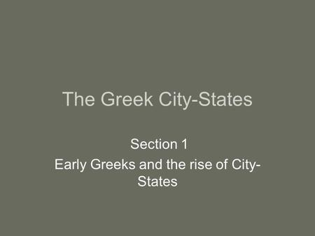 Early Greeks and the rise of City- States