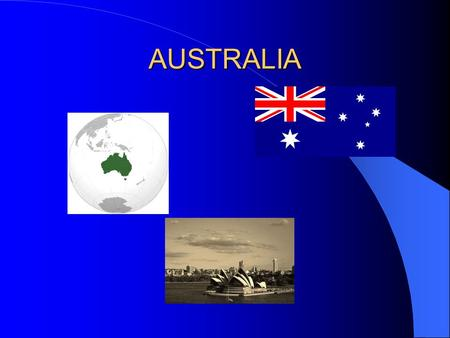 AUSTRALIA. Australia in Brief Australia is an independent Western democracy with a population of more than 22 million. It is one of the world's most urbanised.