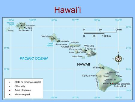 Hawai'i. Relative location of Hawai'i to the US Quick Thought Should Hawaii be included within the North American realm? –One of the fifty states –Cultural,