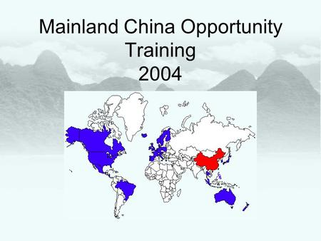 Mainland China Opportunity Training 2004. Overview of Mainland China Market.