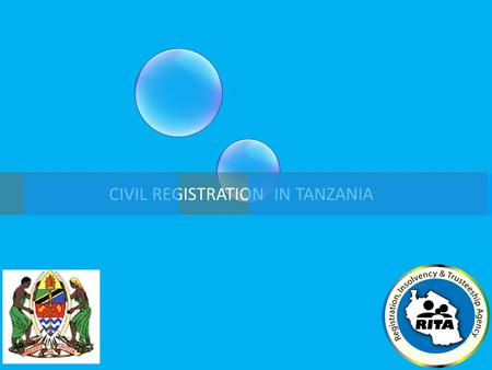 CIVIL REGISTRATION IN TANZANIA. Introduction The level of registration in Tanzania is currently 16 per cent (15 per cent for Mainland and 79 per cent.