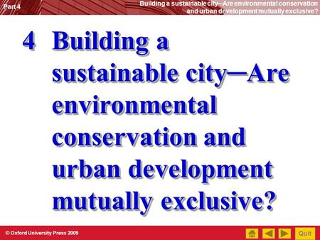 © Oxford University Press 2009 Part 4 Building a sustainable city─Are environmental conservation and urban development mutually exclusive? Quit 4Building.