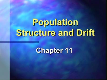Population Structure and Drift Chapter 11. Conservation Genetics Illinois Greater Prairie Chicken Illinois Greater Prairie Chicken Tympanuchus cupido.