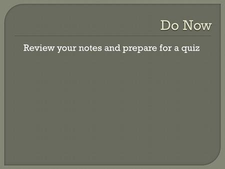 Review your notes and prepare for a quiz. Mainland Southeast Asia.