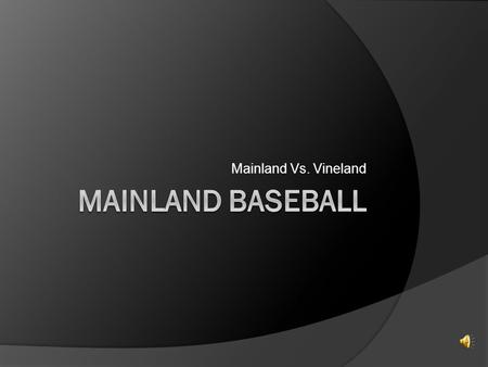 Mainland Vs. Vineland Hedelt tournament  Mainland  Vineland  Clearview  Holyspirit  Oakcrest  Absegami  St. Augustine prep  Lower Cape May.