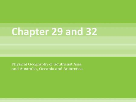 Physical Geography of Southeast Asia and Australia, Oceania and Antarctica.