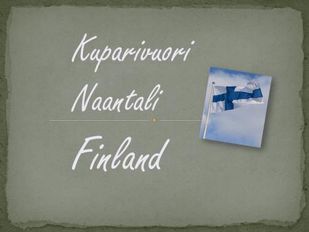 Kuparivuori Naantali Finland. Naantali Naantali is a holiday town which you will love at first sight - and again and again. Each visit offers you something.