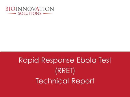 Rapid Response Ebola Test (RRET) Technical Report.