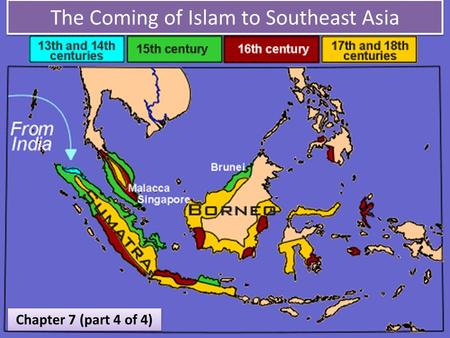 The Coming of Islam to Southeast Asia Chapter 7 (part 4 of 4)