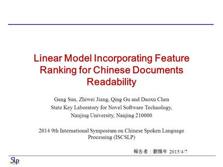 Linear Model Incorporating Feature Ranking for Chinese Documents Readability Gang Sun, Zhiwei Jiang, Qing Gu and Daoxu Chen State Key Laboratory for Novel.