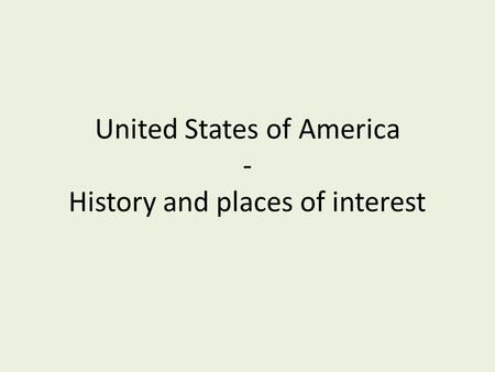 United States of America - History and places of interest.