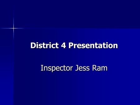 District 4 Presentation Inspector Jess Ram. District Challenges Property Crime Property Crime Demographics Demographics Attractions – Beaches and Parks.