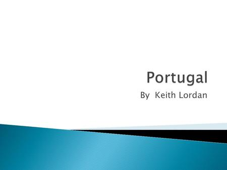 By Keith Lordan. Portugal Name: A Portuguesa (Song of the Portuguese)