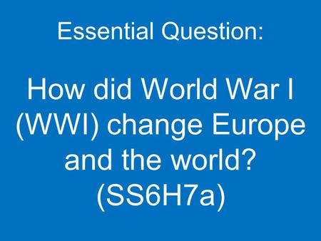 Standard: SS6H7a Describe major developments following World War I: the Russian Revolution, the Treaty of Versailles, worldwide depression, and the rise.