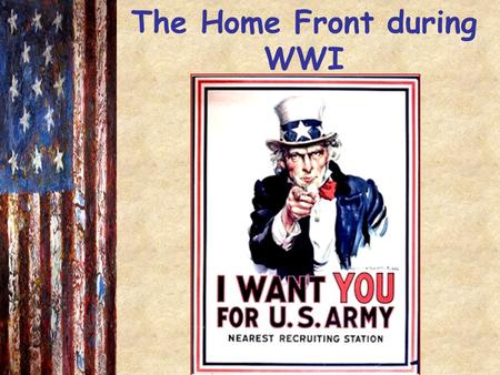 The Home Front during WWI.
