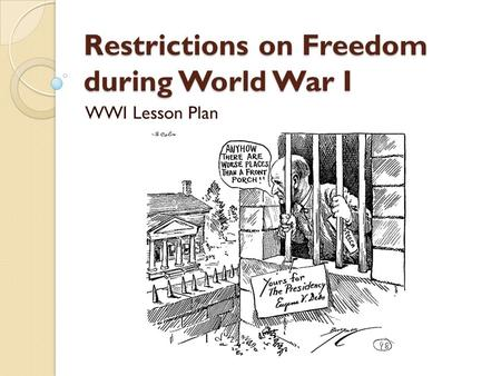 Restrictions on Freedom during World War I