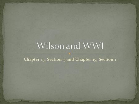 Chapter 13, Section 5 and Chapter 15, Section 1. William Taft won the Republican nomination for the election of 1912. In response, Theodore Roosevelt.