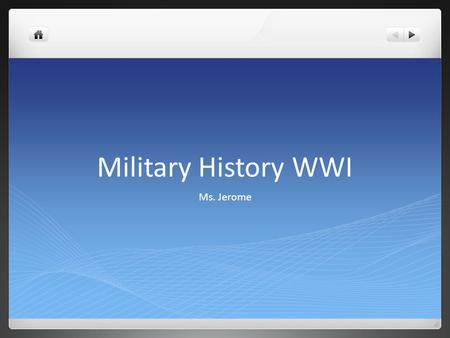 Military History WWI Ms. Jerome. What was the Schlieffen Plan.
