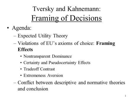 Tversky and Kahnemann: Framing of Decisions