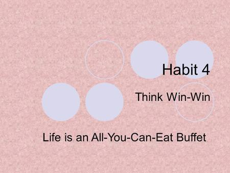 Life is an All-You-Can-Eat Buffet Habit 4 Think Win-Win.