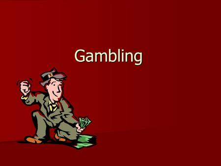 "Gambling. What is Gambling? Webster defines the intransitive verb ""gamble"" 1a. to play a game for (as money or property); 1b. to bet on an uncertain outcome;"