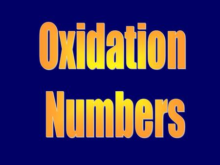 Oxidation Numbers.