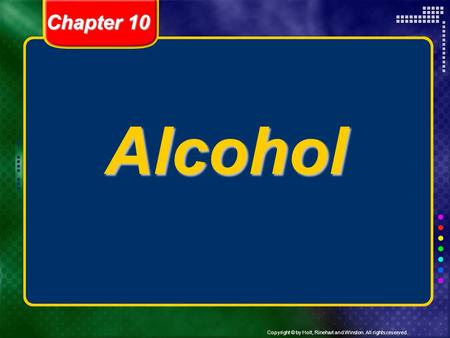 Alcohol Chapter 10 Header – dark yellow 24 points Arial Bold