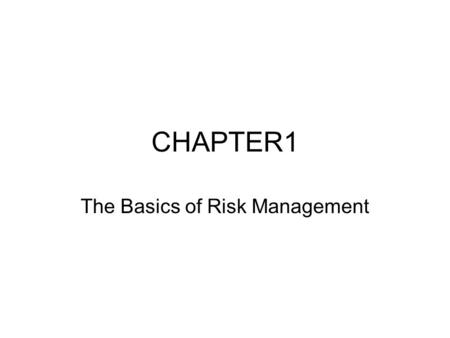 CHAPTER1 The Basics of Risk Management. INTRODUCTION Banks make money in one of two ways –providing services to customers –taking risks In this book we.