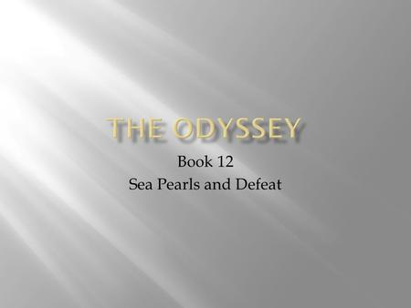 Book 12 Sea Pearls and Defeat