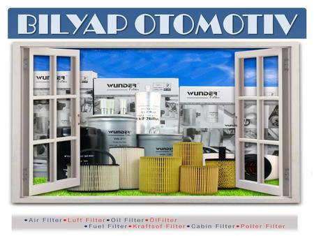 "BILYAP OTOMOTIV.  Bilyap Otomotiv, established in 2001 in Turkey Istanbul, is engaged in manufacturing and wholesaling filters under brand name ""Wunder"""