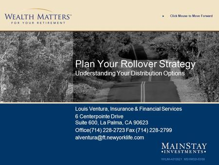 Plan Your Rollover Strategy Understanding Your Distribution Options Louis Ventura, Insurance & Financial Services 6 Centerpointe Drive Suite 600, La Palma,