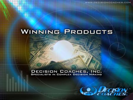 DECISION COACHES, INC. Specialists in Complex Decision Making.