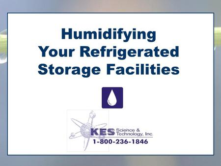 Humidifying Your Refrigerated Storage Facilities.