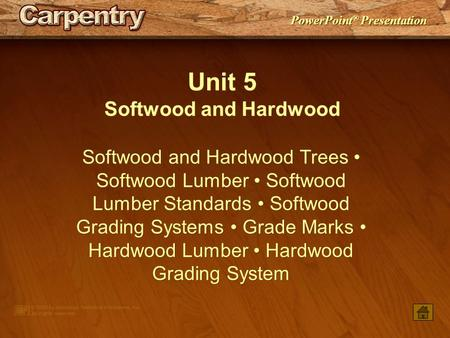 Unit 5 Softwood and Hardwood