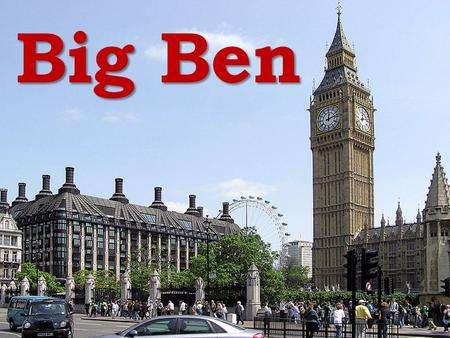 Big Ben. Big Ben is the nickname for the great bell of the clock at the north end of the Palace of Westminster in London. What is Big Ben?