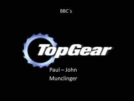 BBC´s Paul – John Munclinger. Top Gear is one of most favourite motorsport magazines in Great Britain.  In fact that was normal motorsport magazine,