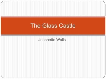 Jeannette Walls The Glass Castle. Mountain Goat Rex's nickname for his favorite child. The nickname refers to Jeannette's ability to withstand hardships.