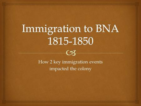 How 2 key immigration events impacted the colony.