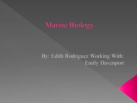 Marine Biology is the study of marine organisms, their interactions with the environment and their behaviors. Marine biologist's study the organisms.