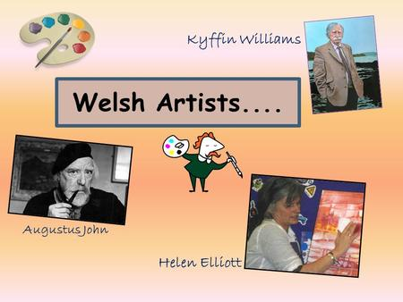 Welsh Artists.... Helen Elliott Augustus John Kyffin Williams.