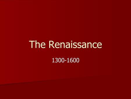 The Renaissance 1300-1600. After the Black Death Population of N. Europe begins to recover Cities are growing Urban merchants become wealthy and sponsor.