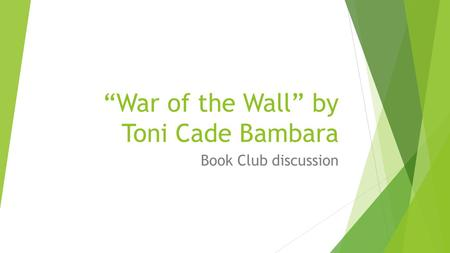 """War of the Wall"" by Toni Cade Bambara Book Club discussion."