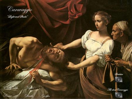 "Caravaggio "" Light and Shade"" Early Life Rome Naples Death All aboutCaravaggio Statistics Graphs."