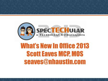 What's New In Office 2013 Scott Eaves MCP, MOS