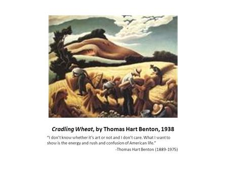 Cradling Wheat, by Thomas Hart Benton, 1938