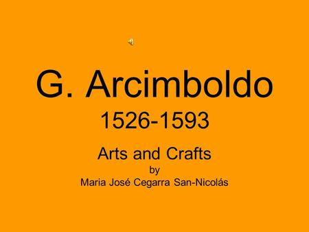 G. Arcimboldo 1526-1593 Arts and Crafts by Maria José Cegarra San-Nicolás.